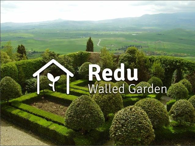 Walled Garden Redu