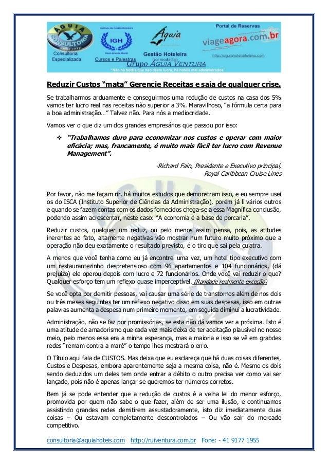 """consultoria@aquiahoteis.com http://ruiventura.com.br Fone: - 41 9177 1955 Reduzir Custos """"mata"""" Gerencie Receitas e saia d..."""