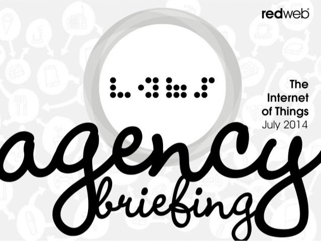 Labs.Redweb - Agency Briefing: The Internet Of Things