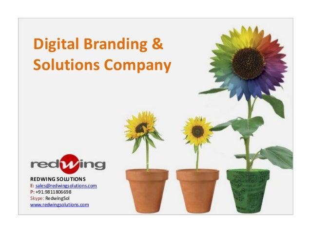 Digital Branding & Solutions CompanyREDWING SOLUTIONSE: sales@redwingsolutions.comP: +91.9811806698Skype: RedwingSolwww.re...
