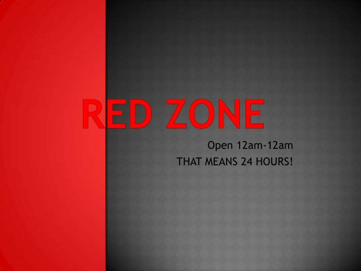 Open 12am-12amTHAT MEANS 24 HOURS!