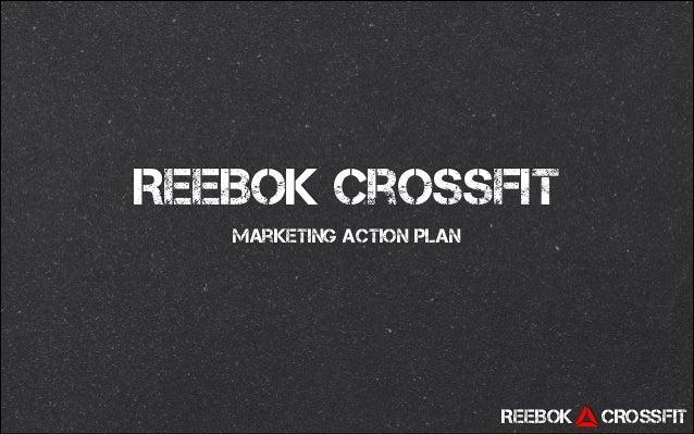 ReeBok CrossFit Marketing Action Plan  REEBOK  CROSSFIT