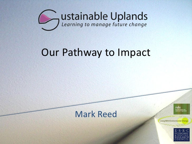 Our Pathway to Impact      Mark Reed