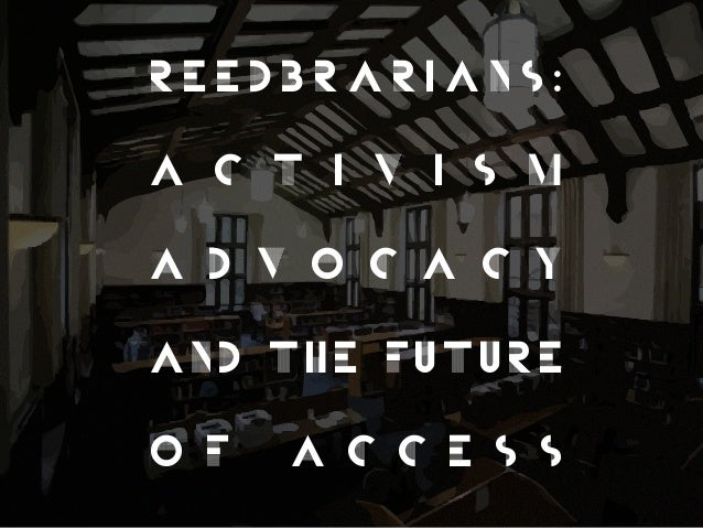 Reedbrarians: Activism, Advocacy, and the Future of Access
