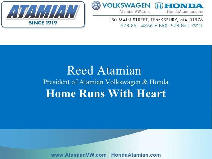 Reed Atamian  President of Atamian Volkswagen & Honda Home Runs With Heart  www.AtamianVW.com     HondaAtamian.com