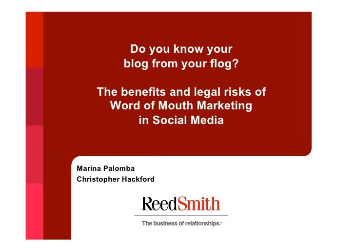 Do you know your             blog from your flog?       The benefits and legal risks of        Word of Mouth Marketing    ...