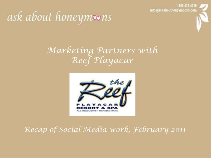 Marketing Partners with <br />Reef Playacar<br />Recap of Social Media work, February 2011<br />