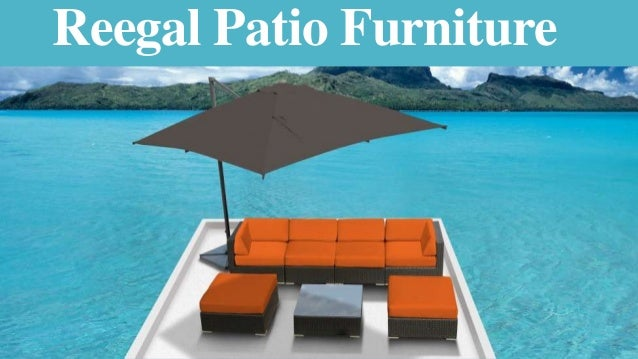 Reegal Patio Furnture- For High Quality Furniture's