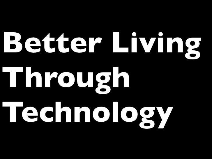 Better LivingThroughTechnology