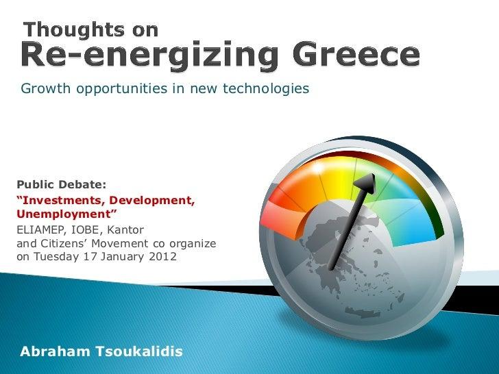 """Growth opportunities in new technologiesPublic Debate:""""Investments, Development,Unemployment""""ELIAMEP, IOBE, Kantorand Citi..."""