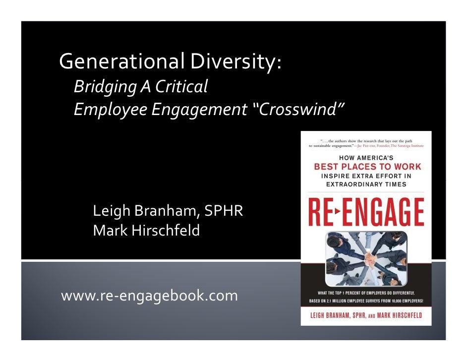 """Generational Diversity:  Bridging A Critical  Employee Engagement """"Crosswind""""        Leigh Branham, SPHR    Mark Hirschfel..."""