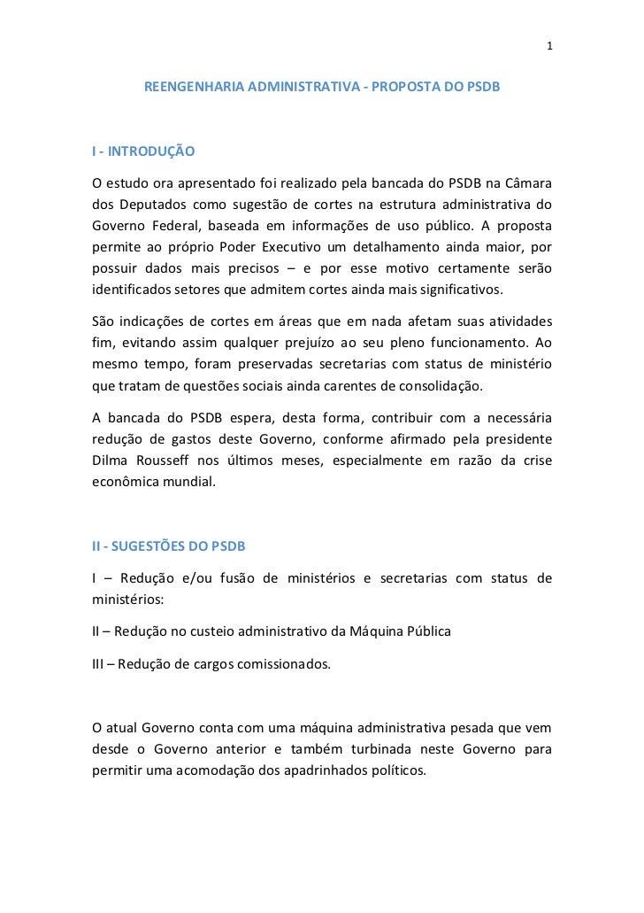 1        REENGENHARIA ADMINISTRATIVA - PROPOSTA DO PSDBI - INTRODUÇÃOO estudo ora apresentado foi realizado pela bancada d...