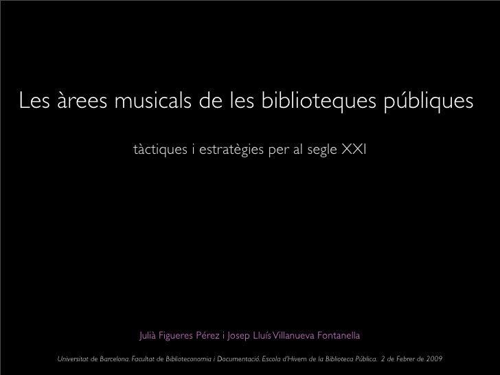 Les àrees musicals de les biblioteques públiques                              tàctiques i estratègies per al segle XXI    ...
