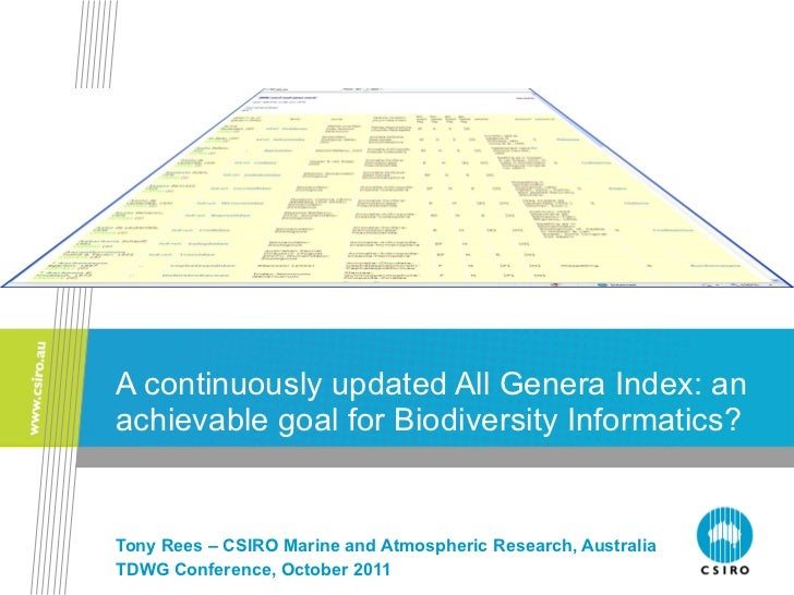 A continuously updated All Genera Index: an achievable goal for Biodiversity Informatics? Tony Rees – CSIRO Marine and Atm...