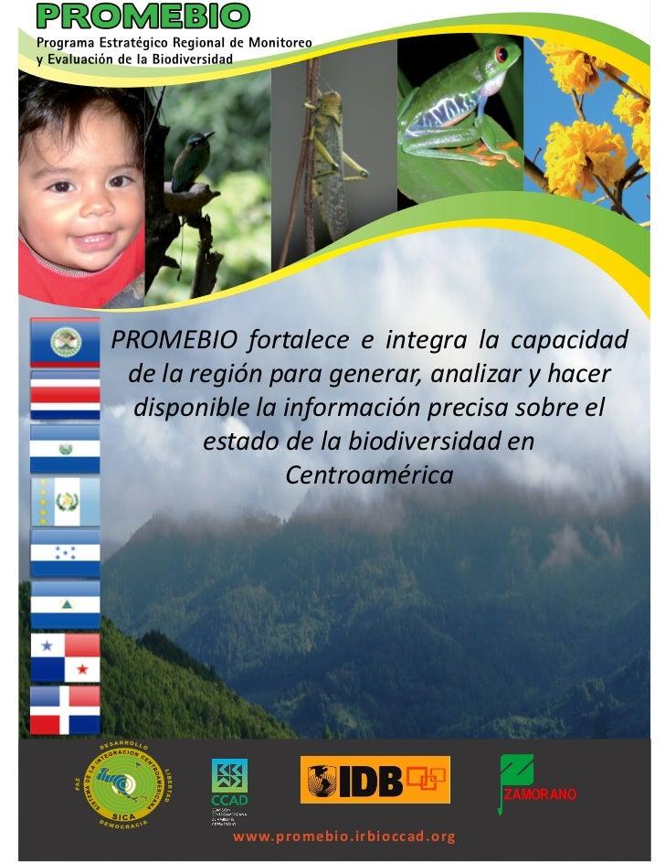 PROMEBIO fortalece e integra la capacidad de la región para generar, analizar y hacer  disponible la información precisa s...