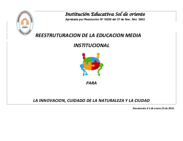 Institución Educativa Sol de oriente              Aprobada por Resolución Nº 16259 del 27 de Nov. Año 2002REESTRUTURACION ...