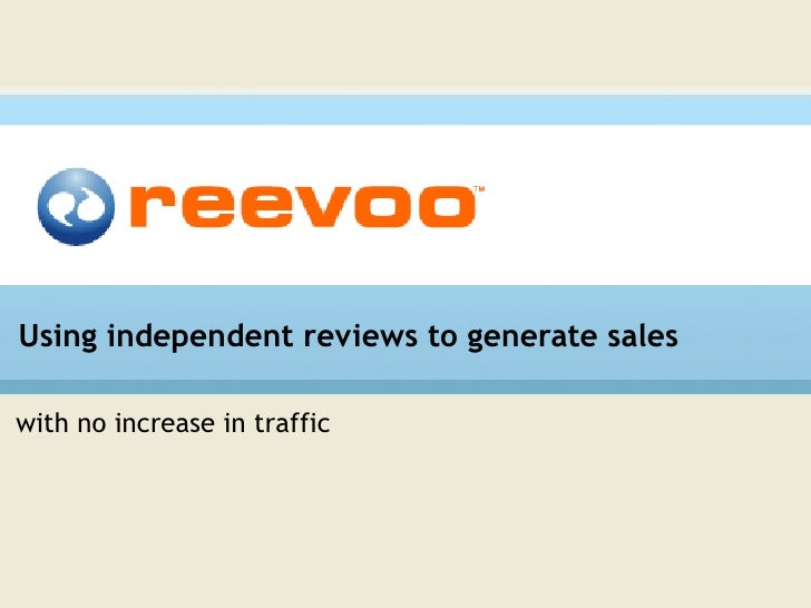 Using independent reviews to generate sales with no increase in traffic