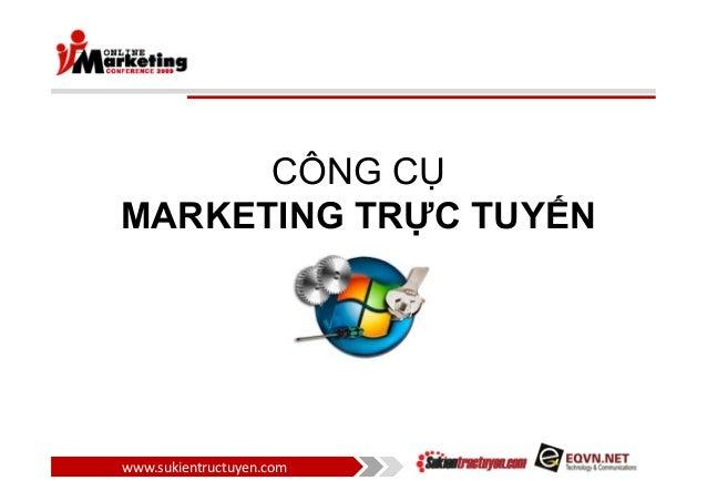 CÔNG CỤ MARKETING TRỰC TUYẾN www.sukientructuyen.com