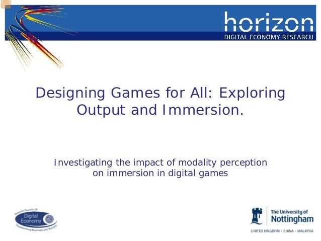Designing Games for All: Exploring Output and Immersion.  Investigating the impact of modality perception on immersion in ...