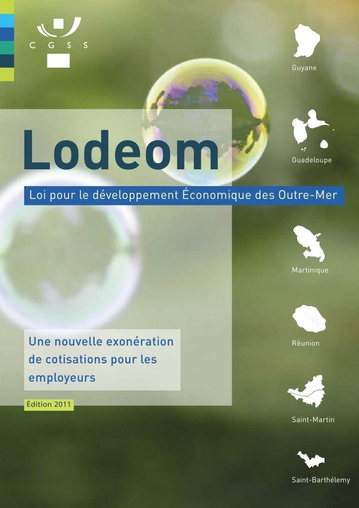 GuyaneLodeom                                    GuadeloupeLoi pour le développement Économique des Outre-Mer              ...