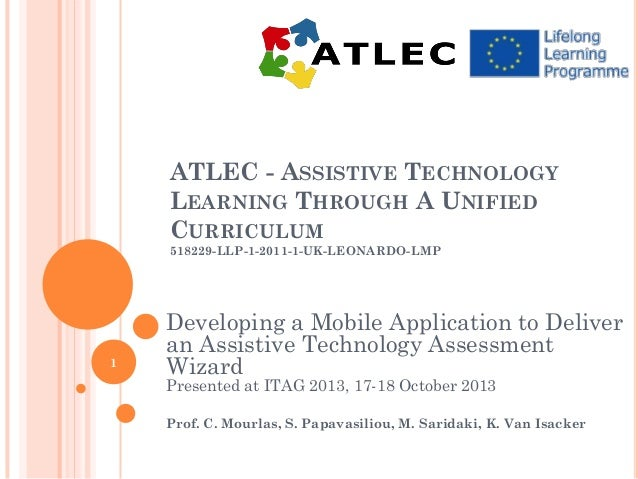 ATLEC - ASSISTIVE TECHNOLOGY LEARNING THROUGH A UNIFIED CURRICULUM 518229-LLP-1-2011-1-UK-LEONARDO-LMP  1  Developing a Mo...