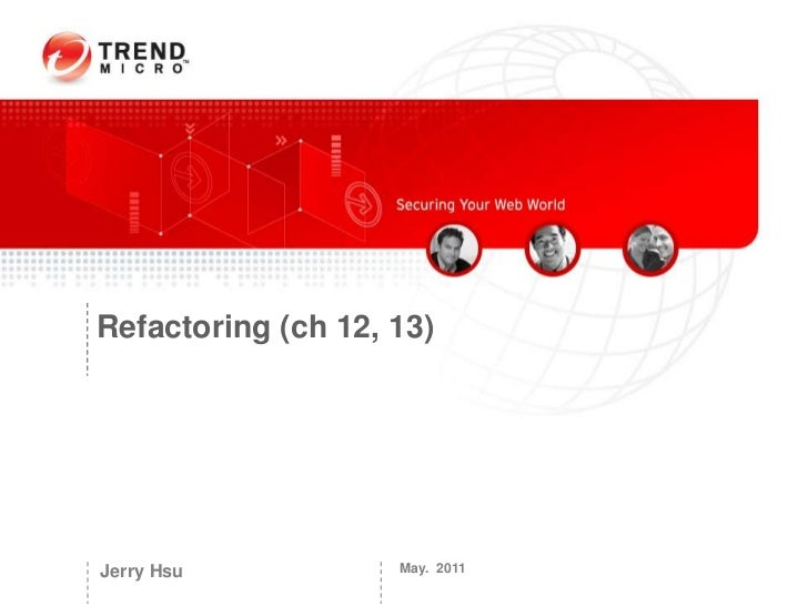 May.  2011<br /> Jerry Hsu<br />Refactoring (ch 12, 13)<br />