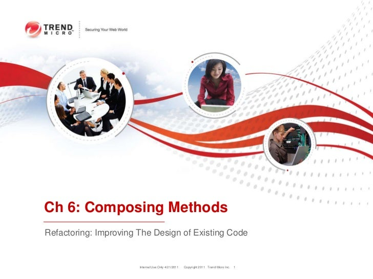 Internal Use Only 4/22/2011<br />1<br />Ch 6: Composing Methods<br />Refactoring: Improving The Design of Existing Code<br />