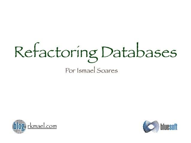 Refactoring Databases Por Ismael Soares rkmael.com