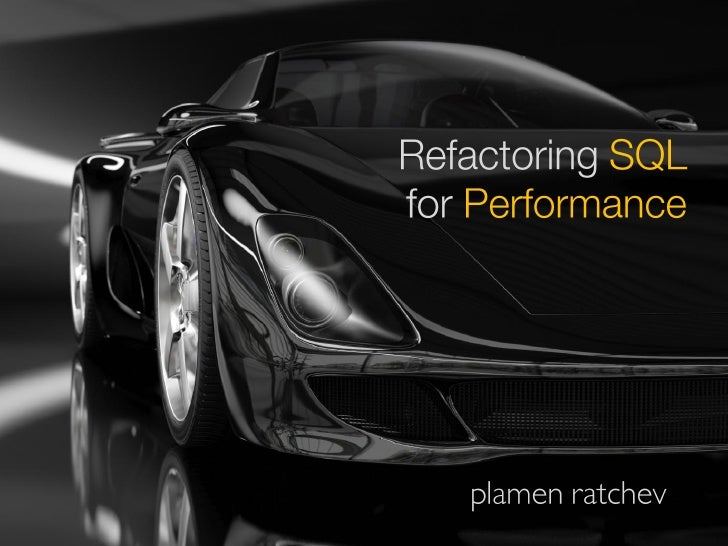 Refactoring SQL for Performance