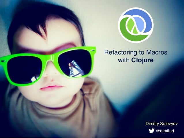 Refactoring to Macros with Clojure