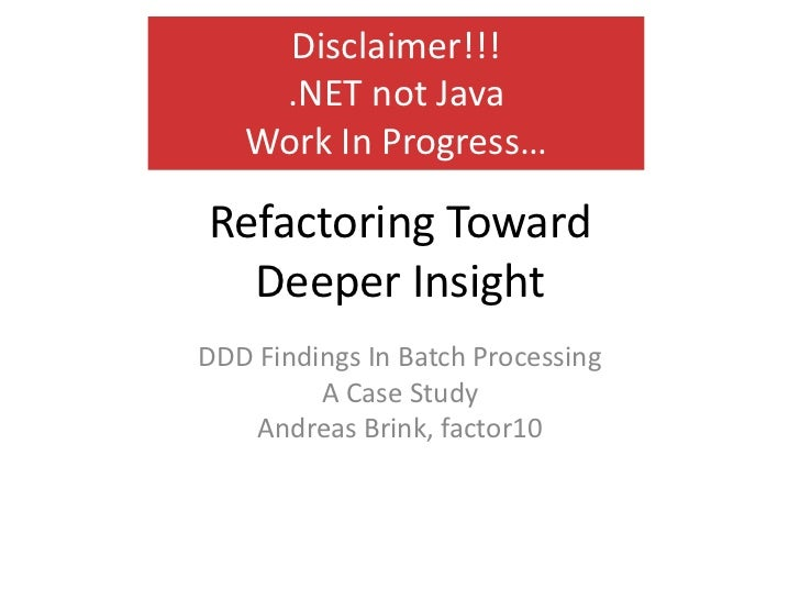 Refactoring toward deeper insight   java forum