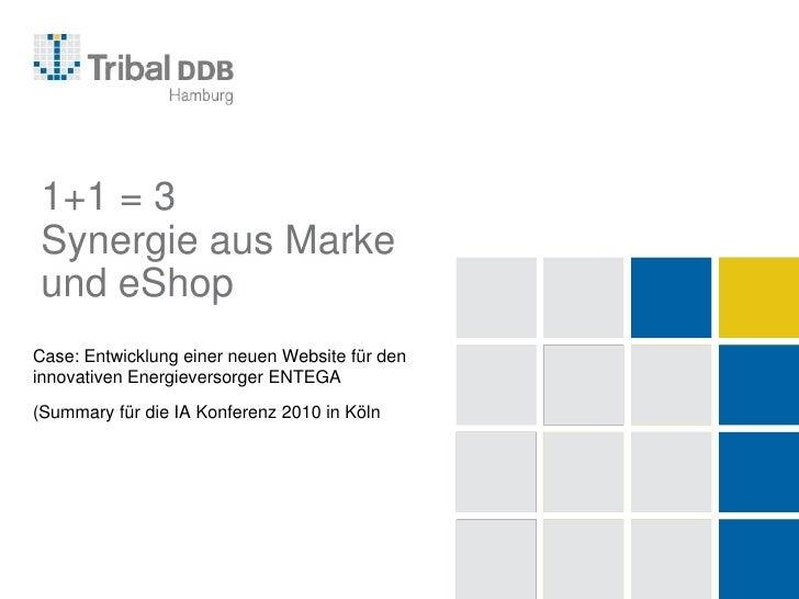 1+1 = 3Synergie aus Marke und eShop<br />Case: Entwicklung einer neuen Website für den innovativen Energieversorger ENTEGA...