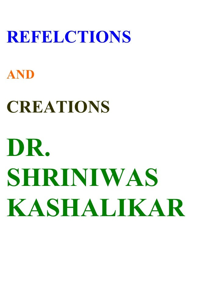 REFELCTIONS  AND  CREATIONS  DR. SHRINIWAS KASHALIKAR
