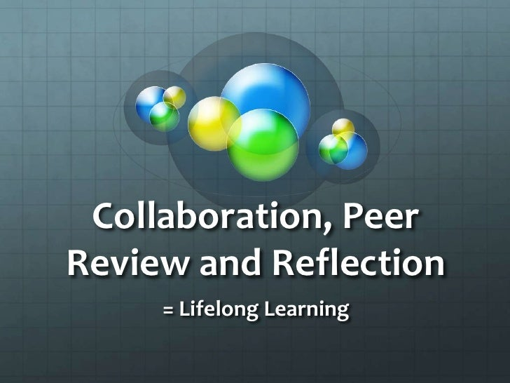 Collaboration, Reflection and Peer Review