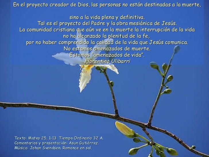 Texto: Mateo 25, 1-13  Tiempo Ordinario 32 A. Comentarios y presentación: Asun Gutiérrez. Música: Johan Svendsen. Romance ...