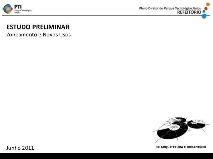 ESTUDO PRELIMINAR Zoneamento e Novos Usos Junho 2011