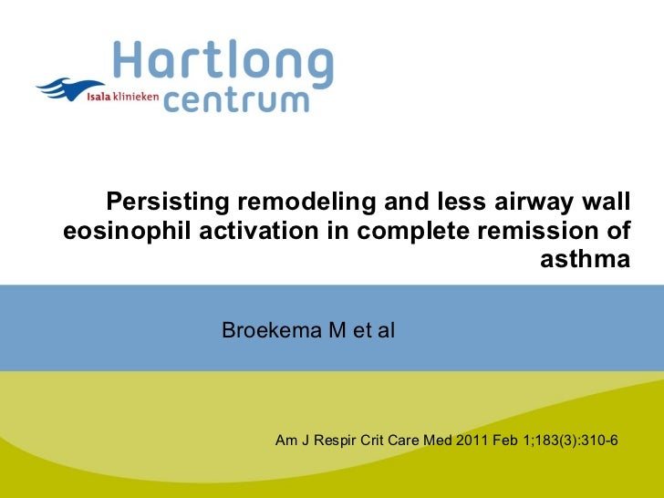 Persisting remodeling and less airway wall eosinophil activation in complete remission of asthma Am J Respir Crit Care Med...