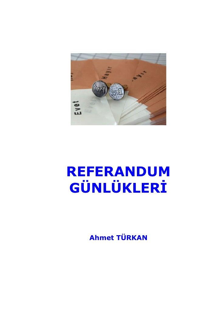REFERANDUMGÜNLÜKLERİ  Ahmet TÜRKAN