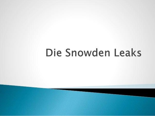 1. Die Person Edward Snowden 2. Vorgeschichte der Enthüllungen 3. Inhalt der Enthüllungen 4. Aktuelle Situation