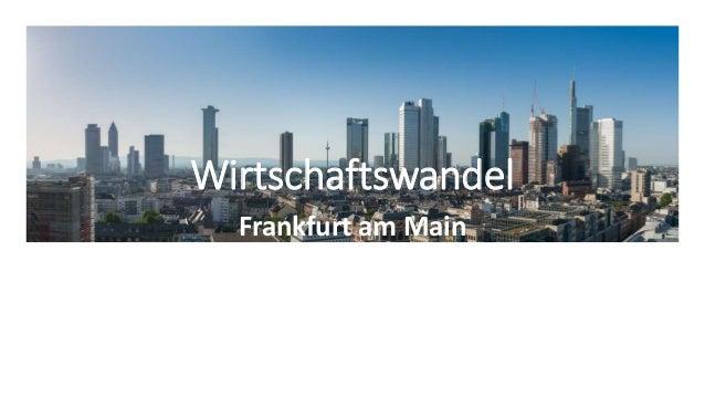 Wirtschaftswandel Frankfurt am Main