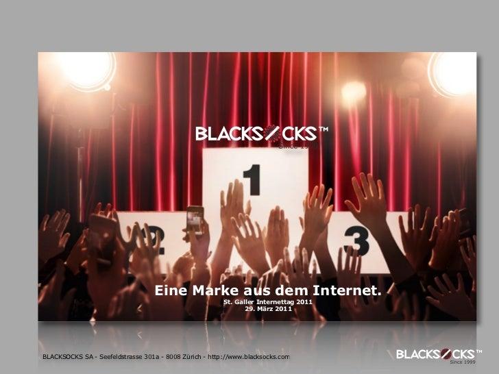 Eine Marke aus dem Internet.                                                        St. Galler Internettag 2011           ...