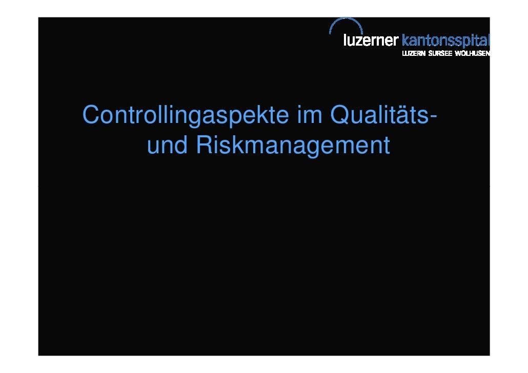 Controllingaspekte im Qualitäts-      und Riskmanagement