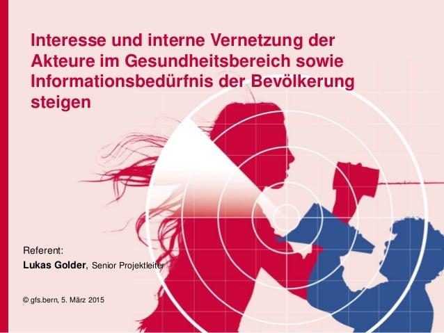 Interesse und interne Vernetzung der Akteure im Gesundheitsbereich sowie Informationsbedürfnis der Bevölkerung steigen Ref...