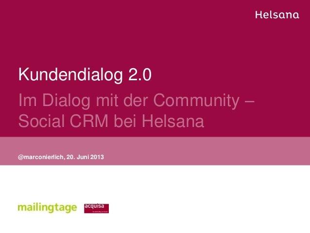 Kundendialog 2.0Im Dialog mit der Community –Social CRM bei Helsana@marconierlich, 20. Juni 2013