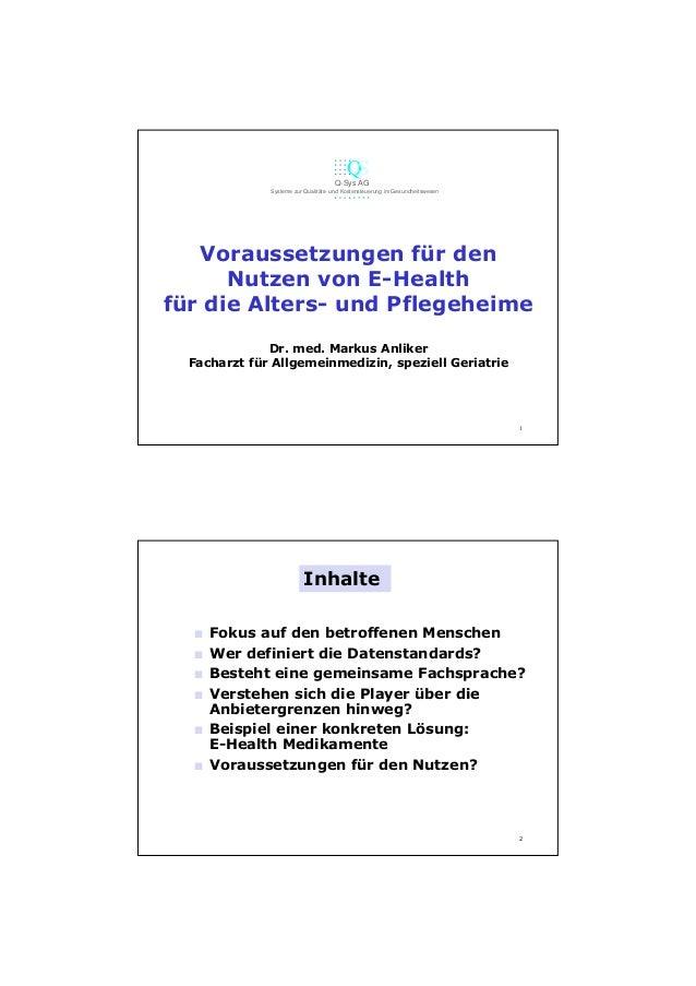 Q S Q-Sys AG Systeme zur Qualitäts- und Kostensteuerung im Gesundheitswesen  Voraussetzungen für den Nutzen von E-Health f...