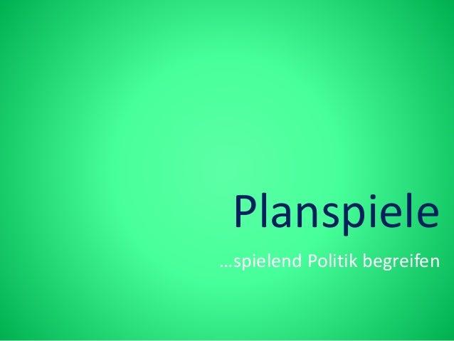 Planspiele …spielend Politik begreifen
