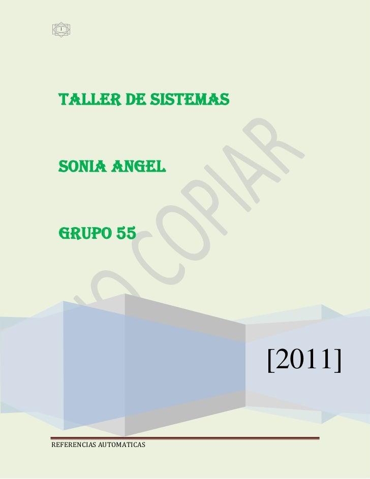 """[2011] TALLER DE SISTEMAS SONIA ANGEL GRUPO 55Tabla de contenido<br /> TOC o """"1-3"""" h z u QUEN ES UN SISTEMA OPERATIVO PAGE..."""