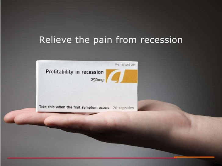 Relieve the pain from recession