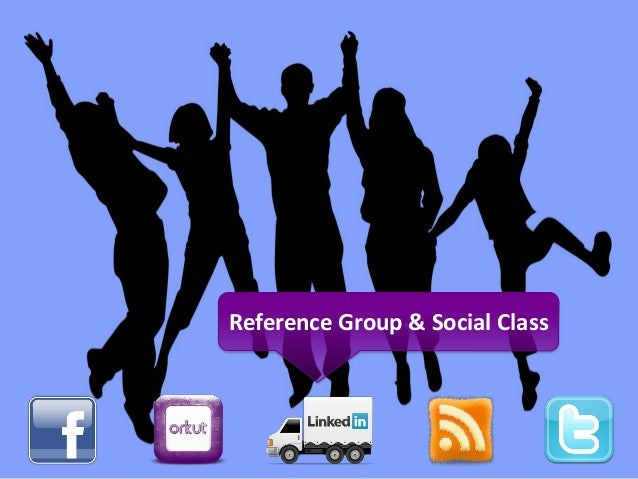 Reference Group & Social Class