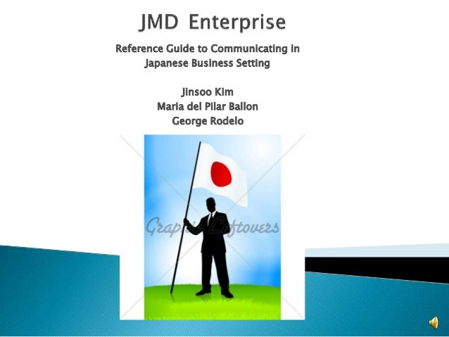 Reference Guide to Communicating in Japanese Business Setting Jinsoo Kim Maria del Pilar Ballon George Rodelo